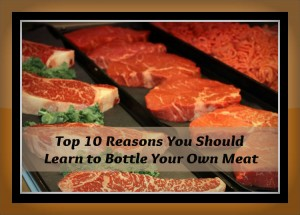 Picture of a meat case with title of top 10 reasons to learn to bottle meat