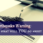 Earthquake in 3 weeks, are you ready?