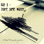 Day 1 – Earthquake prep – Water